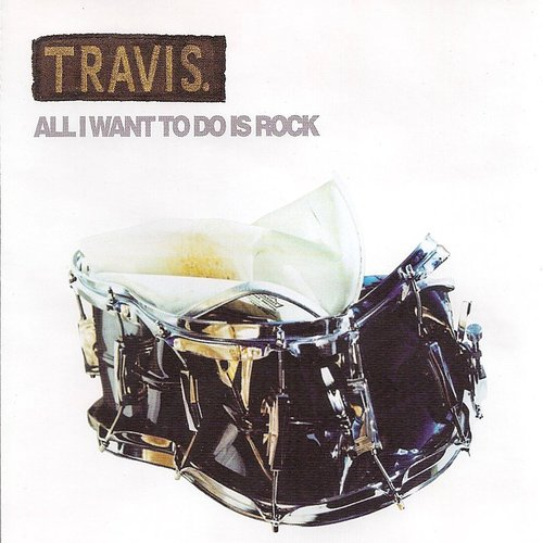 Travis - All I Want To Do Is Rock - Single