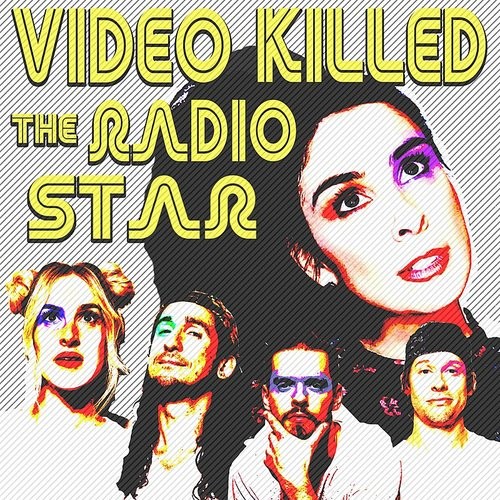 Walk Off The Earth - Video Killed The Radio Star - Single