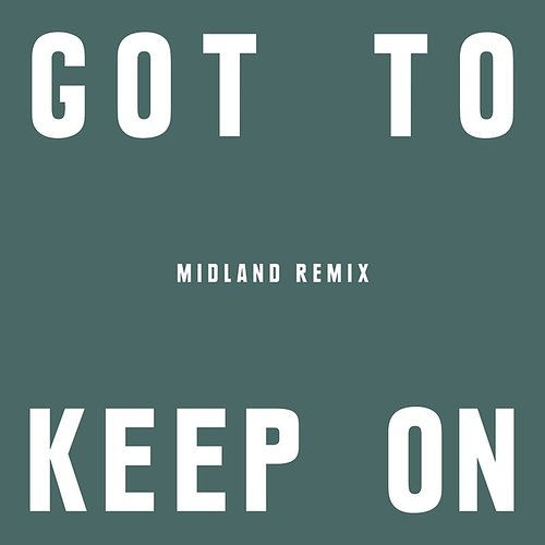 The Chemical Brothers - Got To Keep On (Midland Remix) - Single
