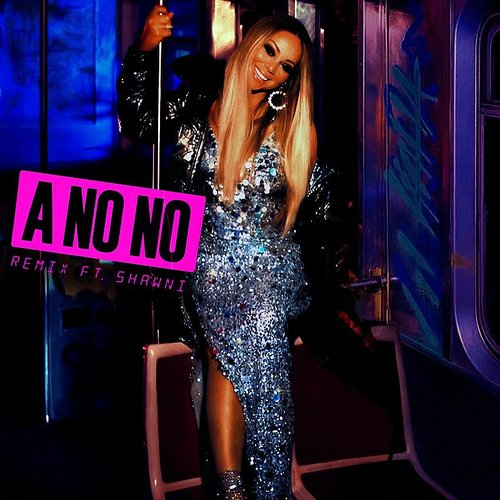 Mariah Carey - A No No (Remix) - Single