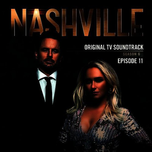 Nashvile [TV Series] - Nashville, Season 6: Episode 11 (Music From The Original Tv Series)
