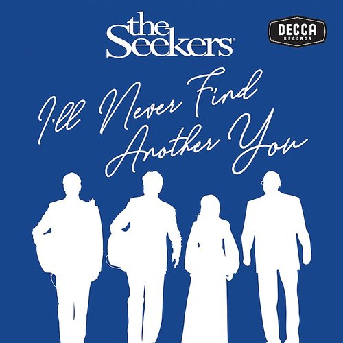 Seekers - I'll Never Find Another You (Live) - Single