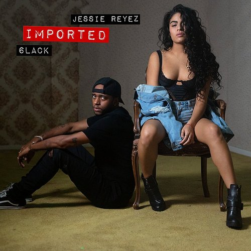 Jessie Reyez - Imported - Single