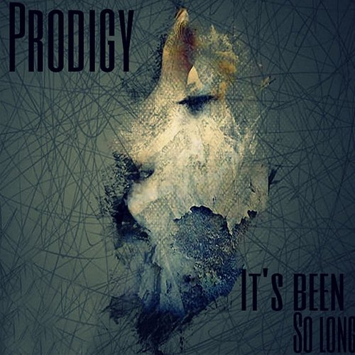 Prodigy - It's Been Too Long