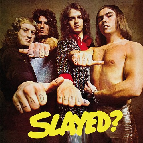 Slade - Slayed? (Expanded)