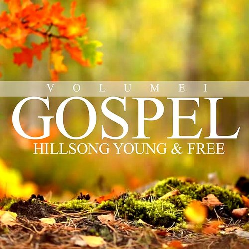 Hillsong Young & Free - Gospel (Volume 1)