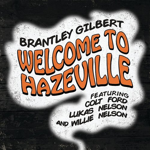 Brantley Gilbert - Welcome To Hazeville - Single