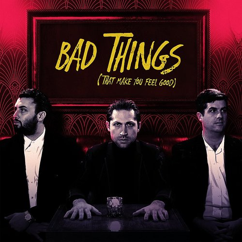 Mini Mansions - Bad Things (That Make You Feel Good) - Single