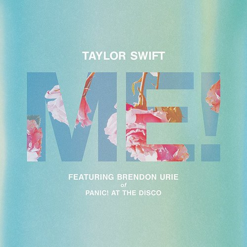 Taylor Swift - Me! (Feat. Brendon Urie Of Panic! At The Disco) - Single