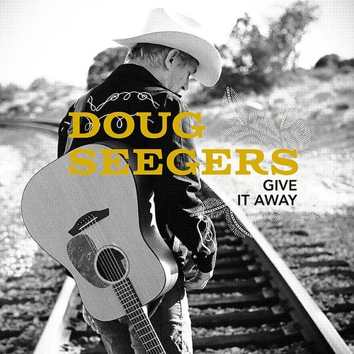 Doug Seegers - Give It Away - Single