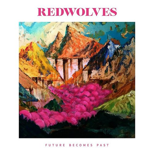 REDWOLVES - Future Becomes Past (Ita)