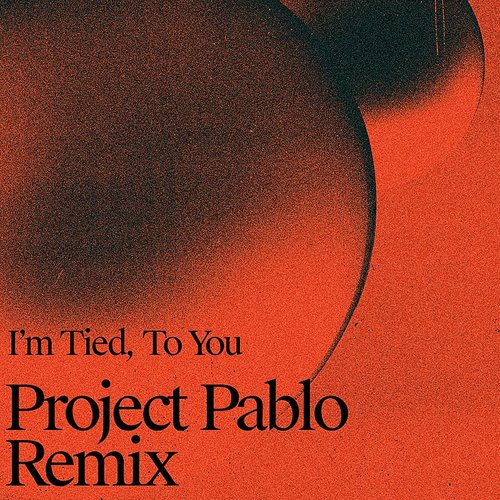 Two People - I'm Tied, To You (Project Pablo Remix)