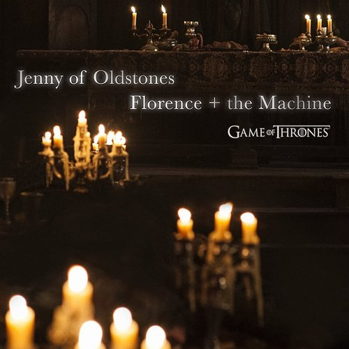 Florence + The Machine  - Jenny Of Oldstones (Game Of Thrones) - Single