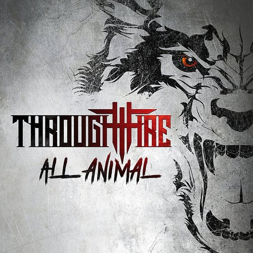 Through Fire - All Animal - Single