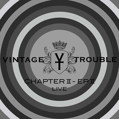 Vintage Trouble - Chapter II - EP II (Live)