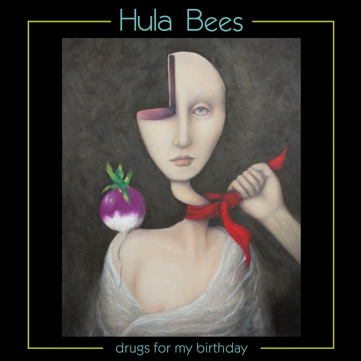 Hula Bees - Drugs For My Birthday