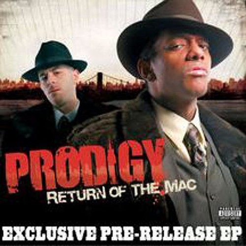 Prodigy - Return Of The Mac - Pre-Release EP