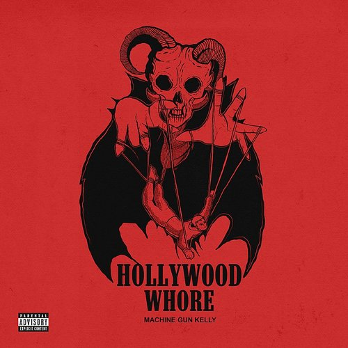 Machine Gun Kelly (MGK) - Hollywood Whore - Single