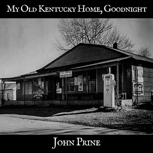 John Prine - My Old Kentucky Home, Goodnight - Single