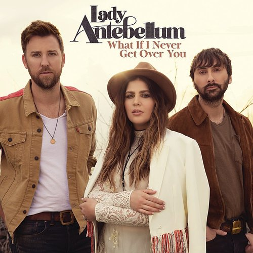 Lady A - What If I Never Get Over You - Single