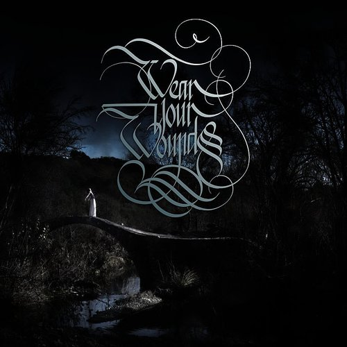 Wear Your Wounds - Rust On The Gates Of Heaven - Single