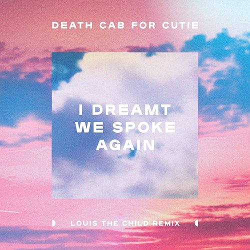 Death Cab for Cutie - I Dreamt We Spoke Again (Louis The Child Remix) - Single