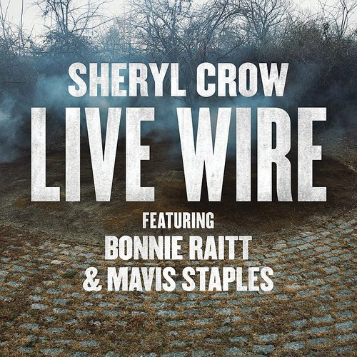 Sheryl Crow - Live Wire - Single