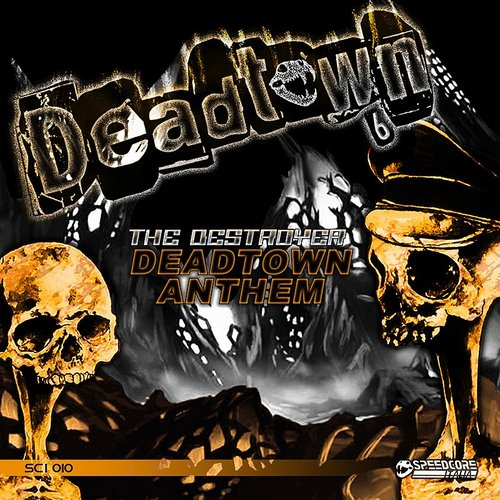 The Destroyer - Deadtown Anthem - Single