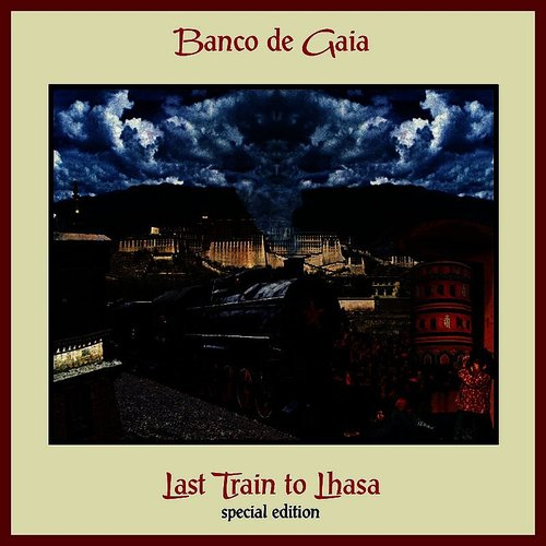 Banco De Gaia - Last Train To Lhasa (Uk)