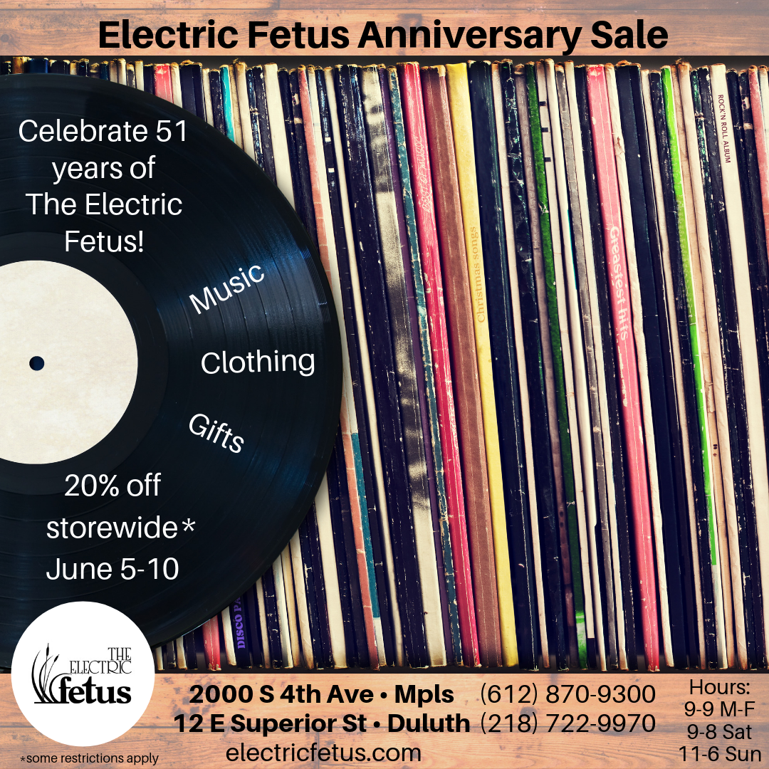 Electric Fetus 51st Anniversary Sale