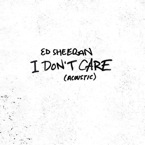Ed Sheeran - I Don't Care (Acoustic) - Single