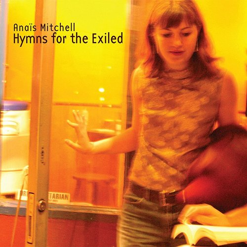 Anais Mitchell - Hymns For The Exiled [Import]