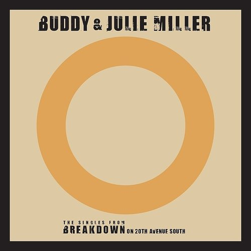 Buddy & Julie Miller - Till The Stardust Comes Apart - Single