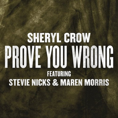 Sheryl Crow - Prove You Wrong - Single