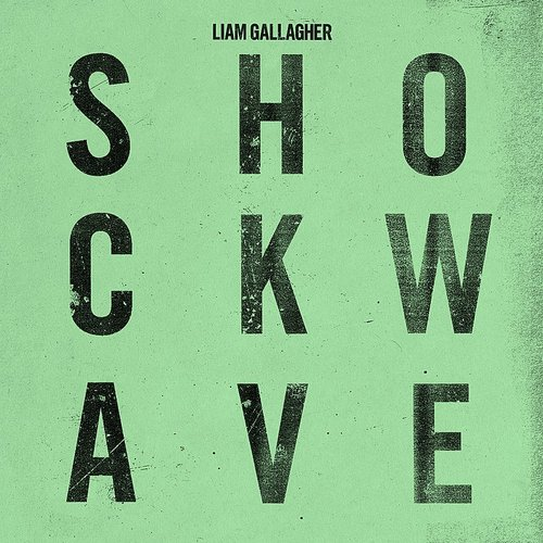 Liam Gallagher - Shockwave - Single