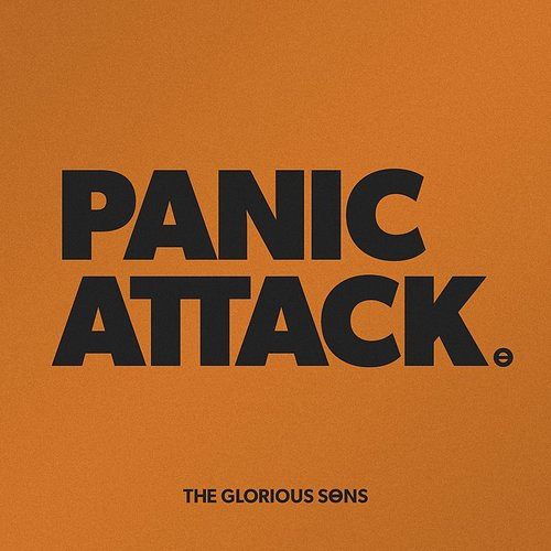 The Glorious Sons - Panic Attack - Single