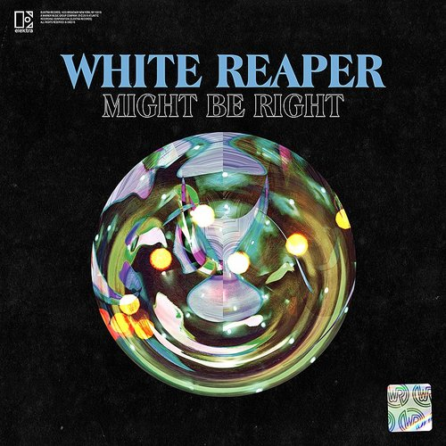 White Reaper - Might Be Right - Single