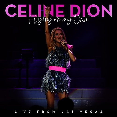 Celine Dion - Flying On My Own (Live From Las Vegas) - Single