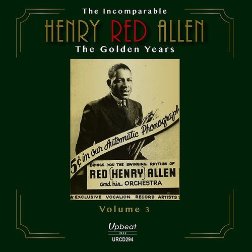 Henry Red Allen - The Incomparable Henry Red Allen - The Golden Years Vol. 3