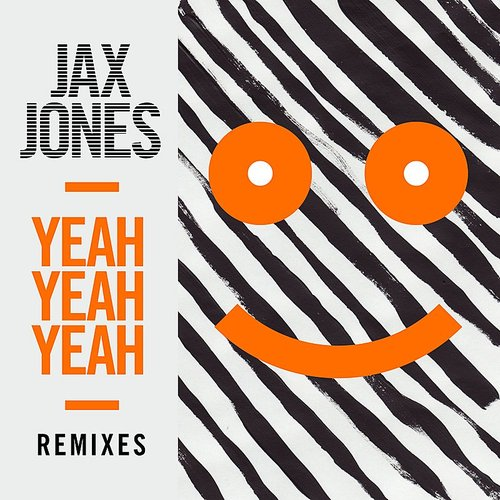 Jax Jones - Yeah Yeah Yeah (Remixes) - Single