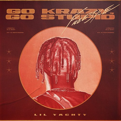 Lil Yachty - Go Krazy, Go Stupid Freestyle - Single