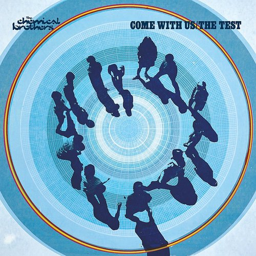 The Chemical Brothers - Come With Us / The Test EP