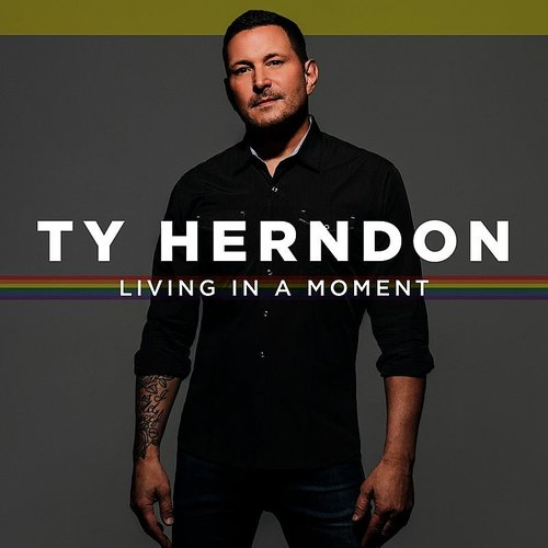 Ty Herndon - Living In A Moment - Single