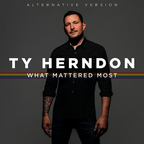 Ty Herndon - What Mattered Most (Alternative Version) - Single