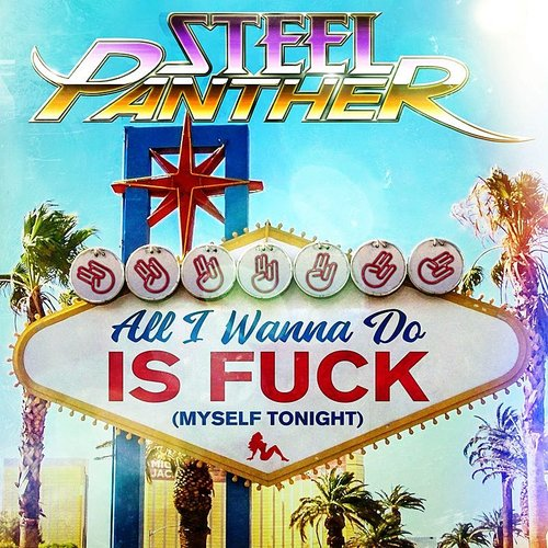 Steel Panther - All I Wanna Do Is Fuck (Myself Tonight) - Single