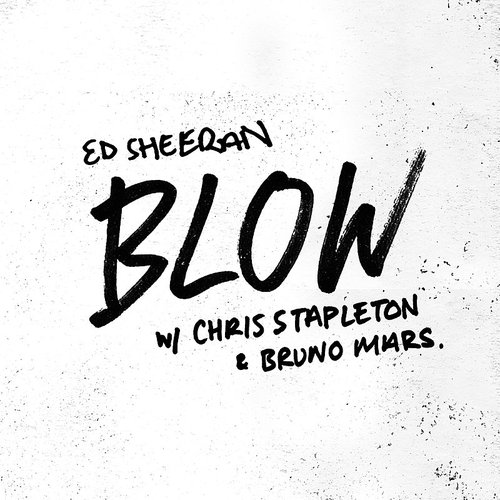 Ed Sheeran - Blow