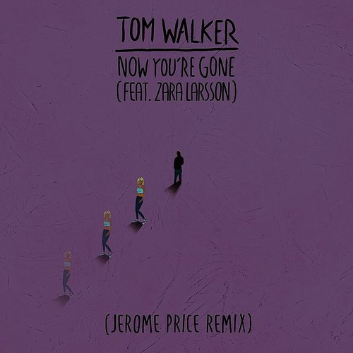 Tom Walker - Now You're Gone (Jerome Price Remix)