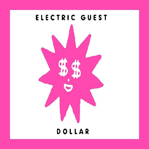 Electric Guest - Dollar - Single