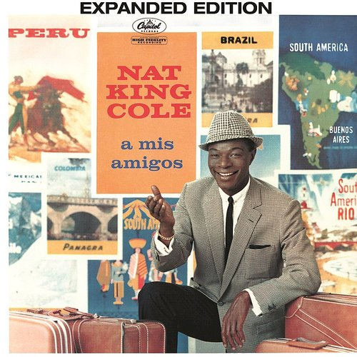 Nat King Cole - A Mis Amigos (Expanded Edition)