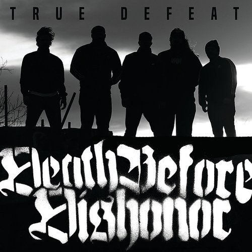Death Before Dishonor - True Defeat - Single